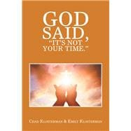 God Said, It's Not Your Time by Klosterman, Chad; Klosterman, Emily, 9781796022506