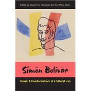 Simón Bolívar by Shanahan, Maureen G.; Reyes, Ana María, 9780813062624