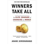 Winners Take All by Giridharadas, Anand, 9781101972670