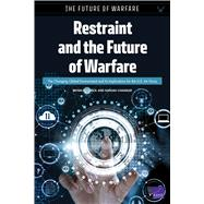 Restraint and the Future of Warfare The Changing Global Environment and Its Implications for the U.S. Air Force