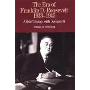 The Era of Franklin D. Roosevelt, 1933-1945: A Brief History with Documents by Polenberg, Richard D., 9780312133108