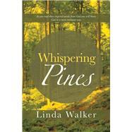 Whispering Pines by Walker, Linda, 9781490803135