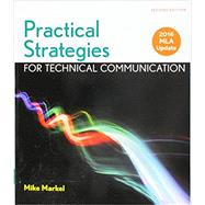 Practical Strategies for Technical Communication with 2016 MLA Update by Markel, Mike, 9781319143138