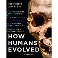 How Humans Evolved (Ninth Edition) by Robert Boyd; Joan B Silk, 9780393533156