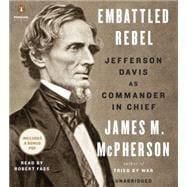 Embattled Rebel Jefferson Davis as Commander in Chief
