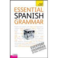 Essential Spanish Grammar: A Teach Yourself Guide