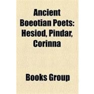 Ancient Boeotian Poets by , 9781156303252