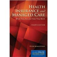 Health Insurance and Managed Care What They Are and How They Work by Kongstvedt, Peter R., 9781284043259