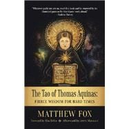 The Tao of Thomas Aquinas by Fox, Matthew; Delio, Ilia (CON); Maynard, Jerry (CON), 9781532093418