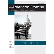 The American Promise Value Edition, Combined Version A History of the United States