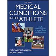 Medical Conditions in the Athlete 3rd Edition With Web Study Guide by Flanaga, Katie Walsh; Cuppett, Micki, 9781492533504