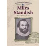 Miles Standish: Plymouth Colony Leader