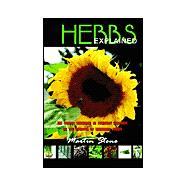 Herbs Explained : The Newest Research in Everyday Language on the Benefits of Medicinal Herbs