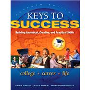 Keys to Success : Building Analytical, Creative, and Practical Skills,9780137073603