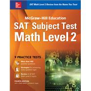 McGraw-Hill Education SAT Subject Test Math Level 2, Fourth Edition