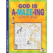 God Is A-Maze-Ing - Activity Book