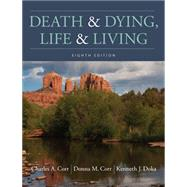 Death & Dying, Life & Living by Corr, Charles A.; Corr, Donna M.; Doka, Kenneth J., 9781337563895