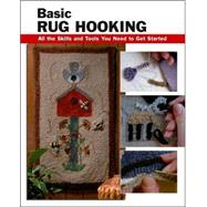 Basic Rug Hooking All the...,Sopronyi, Judy P.; Reid,...,9780811733915