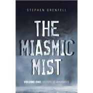 The Miasmic Mist by Grenfell, Stephen, 9781982204037