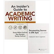 An Insider's Guide to Academic Writing + Documenting Sources in Apa Style - 2020 Update by Miller-Cochran, Susan; Stamper, Roy; Cochran, Stacey; Bedford;St.martin's, 9781319354053