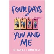 Four Days of You and Me by Kenneally, Miranda, 9781492684138