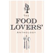 The Food Lovers' Anthology: A Literary Compendium by Bodleian Library, 9781851244218