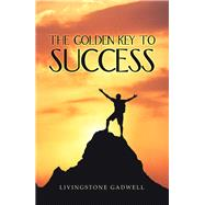 The Golden Key to Success by Gadwell, Livingstone, 9781984594228