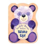 Teddy Bear Says Wake Up!