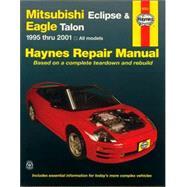 Mitsubishi Eclipse & Eagle Talon 1995 - 2001 All Models by Haynes, John H., 9781563924415