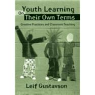 Youth Learning On Their Own Terms: Creative Practices and Classroom Teaching