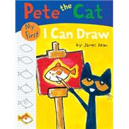 PETE CAT MY 1ST I CAN DRAW by DEAN JAMES, 9780062304438