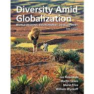 Diversity amid Globalization : World Regions, Environment, Development,9780321714480
