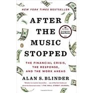 After the Music Stopped The Financial Crisis, the Response, and the Work Ahead