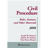 Civil Procedure 2018 by Glannon, Joseph W.; Perlman, Andrew M.; Raven-Hansen, Peter, 9781454894513