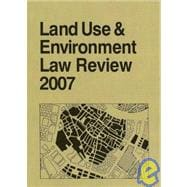 Land Use & Environment Law Review 2007