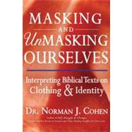 Masking and Unmasking Ourselves by Cohen, Norman J., 9781580234610