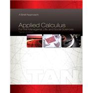Applied Calculus for the Managerial, Life, and Social Sciences A Brief Approach by Tan, Soo T., 9781285464640