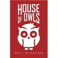 House of Owls by Wickham, Neil, 9781796084726
