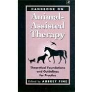 Handbook on Animal-Assisted Therapy : Theoretical Foundations and Guidelines for Practice