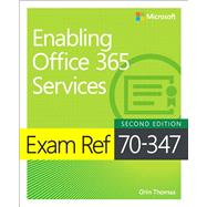 Exam Ref 70-347 Enabling Office 365 Services by Thomas, Orin, 9781509304783