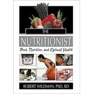 The Nutritionist: Food, Nutrition, and Optimal Health
