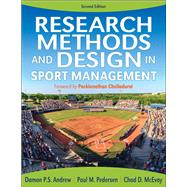 Research Methods and Design in Sport Management by Andrew, Damon P.S., Ph.D.; Pedersen, Paul M., Ph.D.; Mcevoy, Chad D., Ph.D., 9781492574910