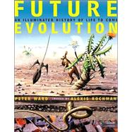 Future Evolution : An Illuminated History of Life to Come
