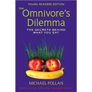 Omnivore's Dilemma for Kids : The Secrets Behind What You Eat,9780803735002