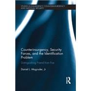 Counterinsurgency, Security Forces, and the Identification Problem: Distinguishing Friend From Foe by Magruder Jr; Daniel L., 9781138705128