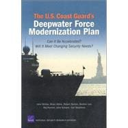 The U.S. Coast Guard's Deepwater Force Modernization Plan Can it be Accelerated? Will it Meet Changing Security Needs?