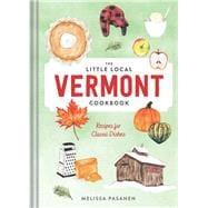 The Little Local Vermont Cookbook by Pasanen, Melissa, 9781682685211