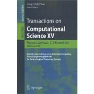 Transactions on Computational Science XV : Special Issue on Advances in Autonomic Computing: Formal Engineering Methods for Nature-Inspired Computing Systems