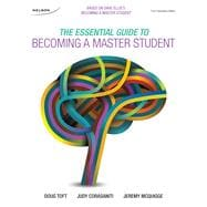 The Essential Guide to Becoming a Master Student, 1st Edition
