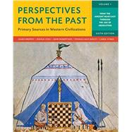 Perspectives from the Past: Primary Sources in Western Civilizations (Sixth Edition) (Vol. 1)